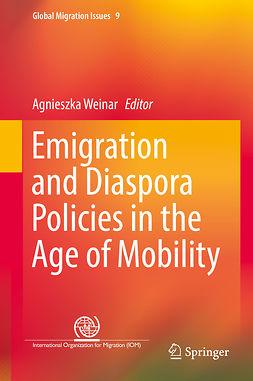 Weinar, Agnieszka - Emigration and Diaspora Policies in the Age of Mobility, ebook