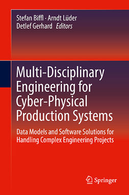 Biffl, Stefan - Multi-Disciplinary Engineering for Cyber-Physical Production Systems, ebook