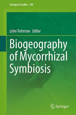 Tedersoo, Leho - Biogeography of Mycorrhizal Symbiosis, ebook