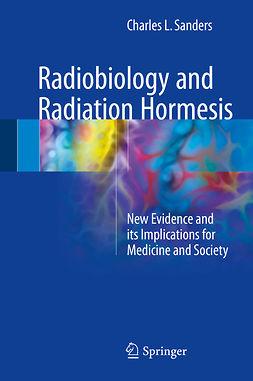 Sanders, Charles L. - Radiobiology and Radiation Hormesis, e-kirja