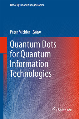 Michler, Peter - Quantum Dots for Quantum Information Technologies, ebook