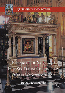 Warnicke, Retha M. - Elizabeth of York and Her Six Daughters-in-Law, ebook