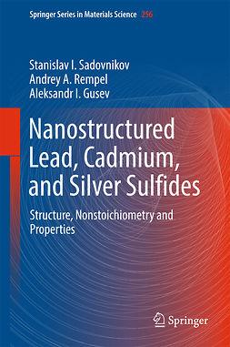 Gusev, Aleksandr I. - Nanostructured Lead, Cadmium, and Silver Sulfides, ebook