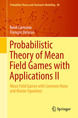 Carmona, René - Probabilistic Theory of Mean Field Games with Applications II, e-bok