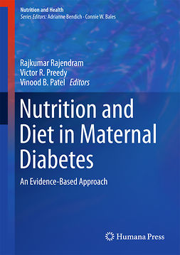 Patel, Vinood B. - Nutrition and Diet in Maternal Diabetes, e-bok