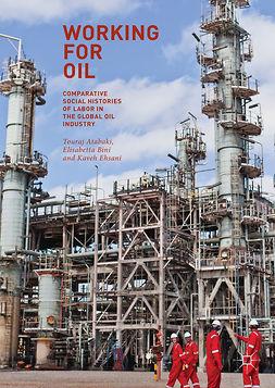 Atabaki, Touraj - Working for Oil, e-bok