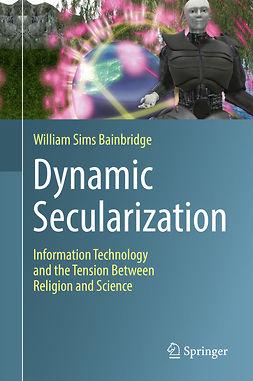Bainbridge, William Sims - Dynamic Secularization, ebook