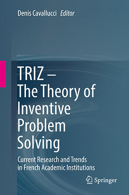 Cavallucci, Denis - TRIZ – The Theory of Inventive Problem Solving, ebook