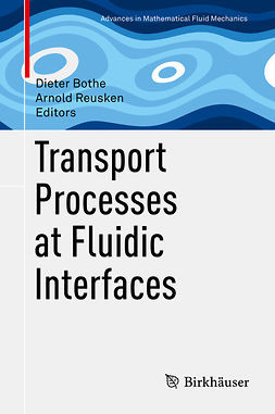Bothe, Dieter - Transport Processes at Fluidic Interfaces, ebook
