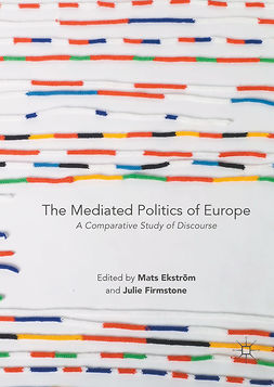 Ekström, Mats - The Mediated Politics of Europe, e-bok