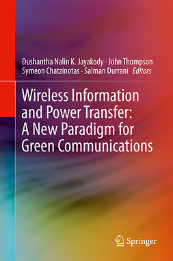 Chatzinotas, Symeon - Wireless Information and Power Transfer: A New Paradigm for Green Communications, ebook