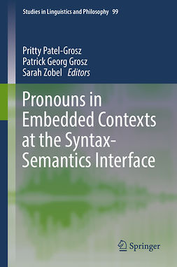 Grosz, Patrick Georg - Pronouns in Embedded Contexts at the Syntax-Semantics Interface, ebook