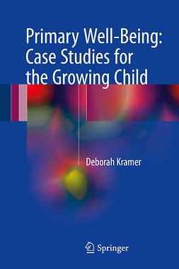 Kramer, Deborah - Primary Well-Being: Case Studies for the Growing Child, ebook