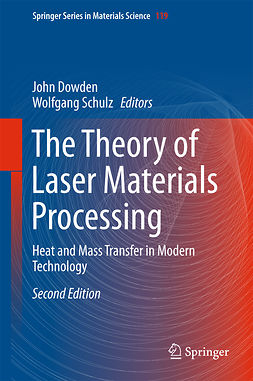 Dowden, John - The Theory of Laser Materials Processing, ebook