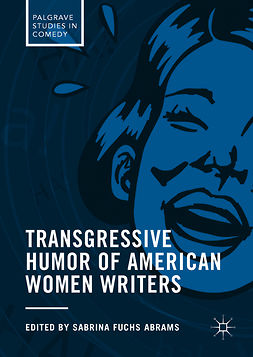 Abrams, Sabrina Fuchs - Transgressive Humor of American Women Writers, ebook