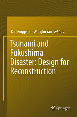 Roggema, Rob - Tsunami and Fukushima Disaster: Design for Reconstruction, ebook