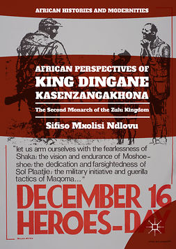 Ndlovu, Sifiso Mxolisi - African Perspectives of King Dingane kaSenzangakhona, ebook