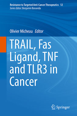 Micheau, Olivier - TRAIL, Fas Ligand, TNF and TLR3 in Cancer, ebook