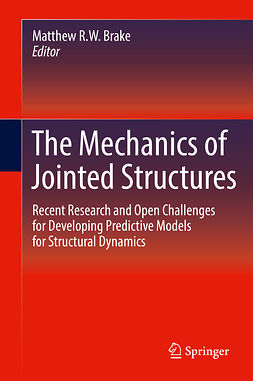 Brake, Matthew R.W. - The Mechanics of Jointed Structures, e-bok