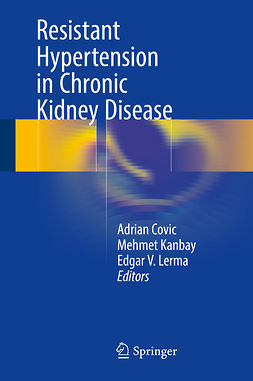 Covic, Adrian - Resistant Hypertension in Chronic Kidney Disease, e-kirja