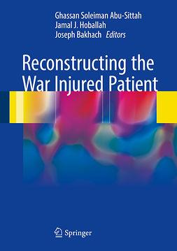Abu-Sittah, Ghassan Soleiman - Reconstructing the War Injured Patient, ebook
