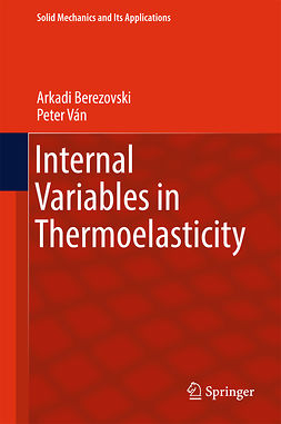Berezovski, Arkadi - Internal Variables in Thermoelasticity, e-bok
