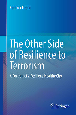 Lucini, Barbara - The Other Side of Resilience to Terrorism, ebook