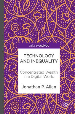 Allen, Jonathan P. - Technology and Inequality, e-kirja