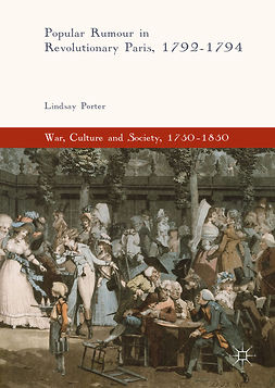 Porter, Lindsay - Popular Rumour in Revolutionary Paris, 1792-1794, ebook