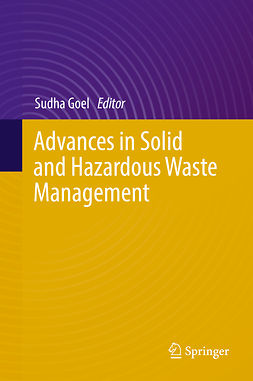 Goel, Sudha - Advances in Solid and Hazardous Waste Management, ebook