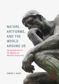 Wood, Robert E. - Nature, Artforms, and the World Around Us, e-bok