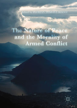 Demont-Biaggi, Florian - The Nature of Peace and the Morality of Armed Conflict, e-kirja