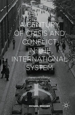 Brecher, Michael - A Century of Crisis and Conflict in the International System, ebook
