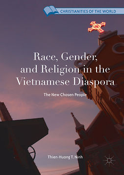 Ninh, Thien-Huong T. - Race, Gender, and Religion in the Vietnamese Diaspora, ebook