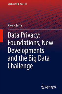 Torra, Vicenç - Data Privacy: Foundations, New Developments and the Big Data Challenge, ebook