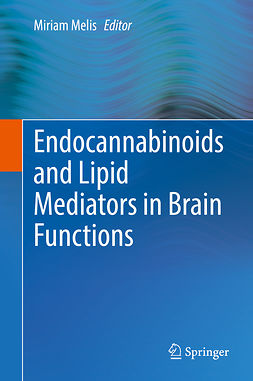 Melis, Miriam - Endocannabinoids and Lipid Mediators in Brain Functions, ebook