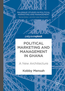 Mensah, Kobby - Political Marketing and Management in Ghana, ebook
