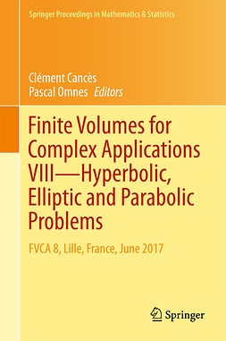 Cancès, Clément - Finite Volumes for Complex Applications VIII - Hyperbolic, Elliptic and Parabolic Problems, e-bok