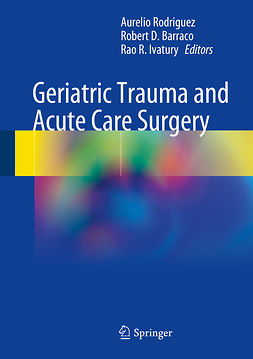 Barraco, Robert. D - Geriatric Trauma and Acute Care Surgery, ebook