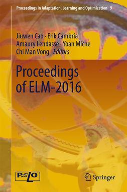 Cambria, Erik - Proceedings of ELM-2016, e-bok
