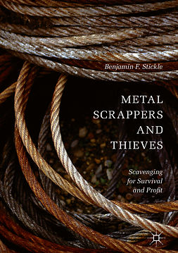 Stickle, Benjamin F. - Metal Scrappers and Thieves, ebook