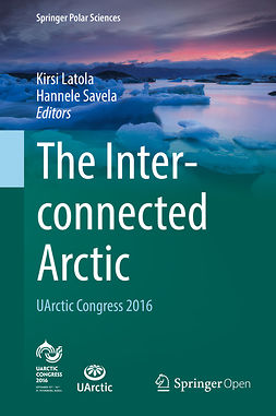Latola, Kirsi - The Interconnected Arctic — UArctic Congress 2016, e-bok