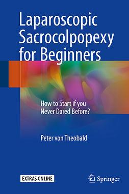 Theobald, Peter von - Laparoscopic Sacrocolpopexy for Beginners, ebook