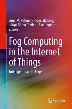 Jantsch, Axel - Fog Computing in the Internet of Things, e-bok