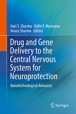 Muresanu, Dafin F. - Drug and Gene Delivery to the Central Nervous System for Neuroprotection, ebook