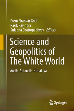 Chattopadhyay, Sulagna - Science and Geopolitics of The White World, ebook