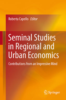 Capello, Roberta - Seminal Studies in Regional and Urban Economics, e-bok
