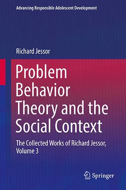 Jessor, Richard - Problem Behavior Theory and the Social Context, e-kirja