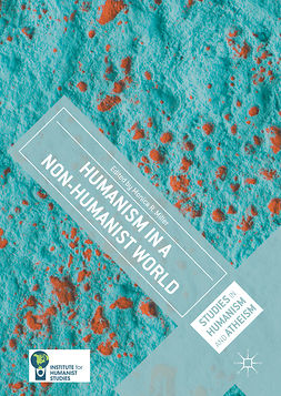 Miller, Monica R. - Humanism in a Non-Humanist World, ebook
