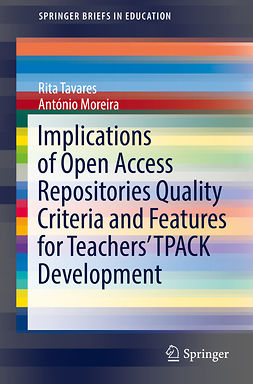 Moreira, António - Implications of Open Access Repositories Quality Criteria and Features for Teachers' TPACK Development, ebook